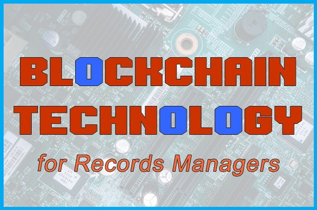 Blockchain Technology for Records Managers